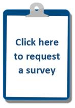 Click here to request a survey